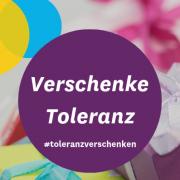 Toleranz verschenken